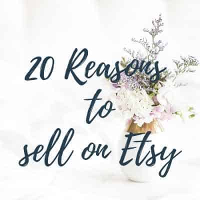 20 reasons why you should sell on Etsy