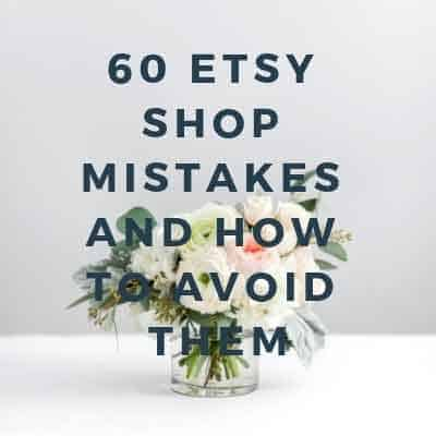 60 etsy shop mistakes and how to avoid them.