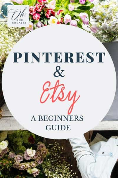 image of flowers with the text Pinterest and Etsy a Beginners guide
