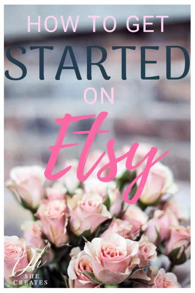 Image of pink roses with the words How to get started on Etsy written.