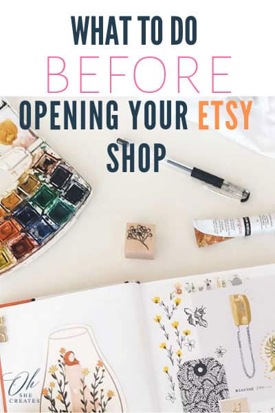 Image of watercolors and workbook with the text what to do before opening your etsy shop
