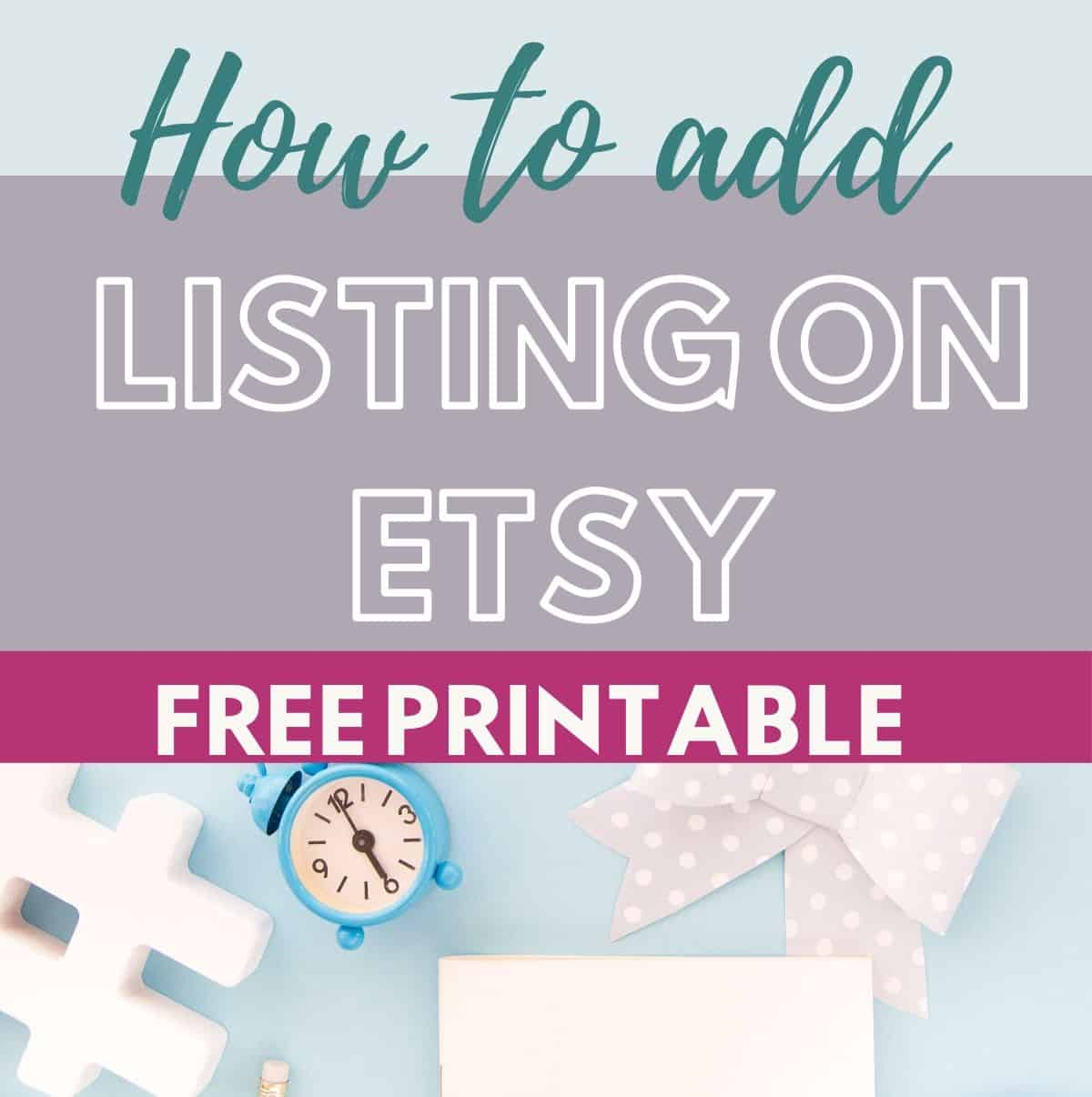 how to add listing on etsy free printables