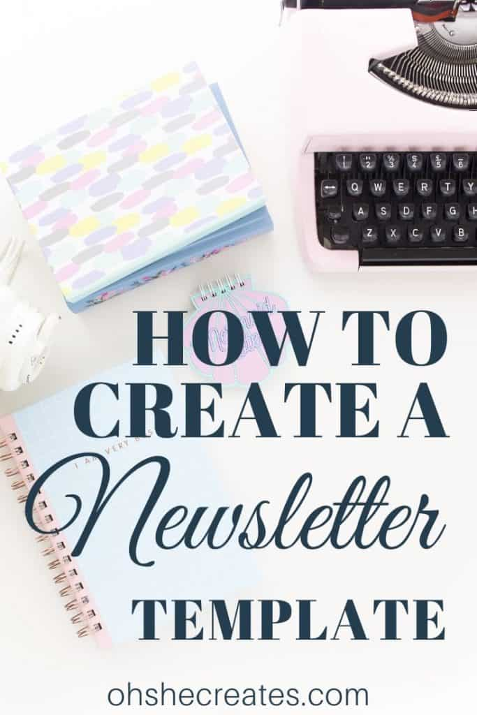 Typewriter with text - How to Create a Newsletter template.