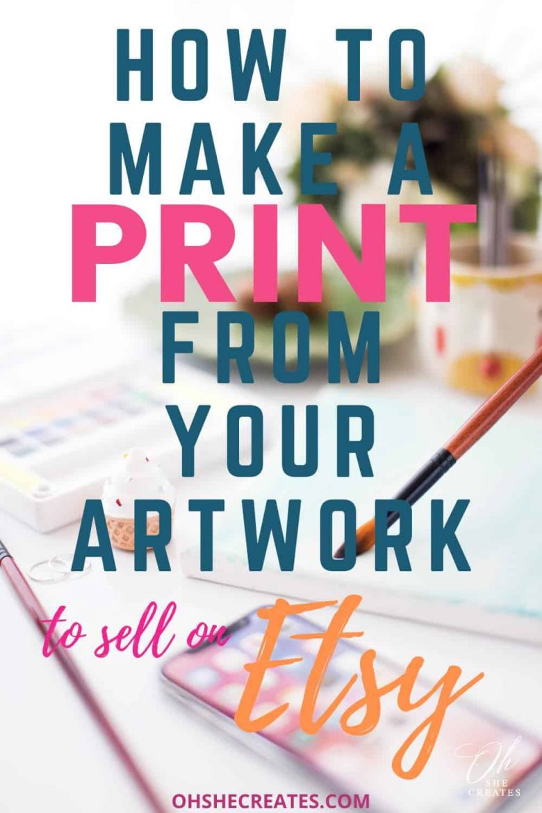 how to make a print from your artwork to sell on etsy