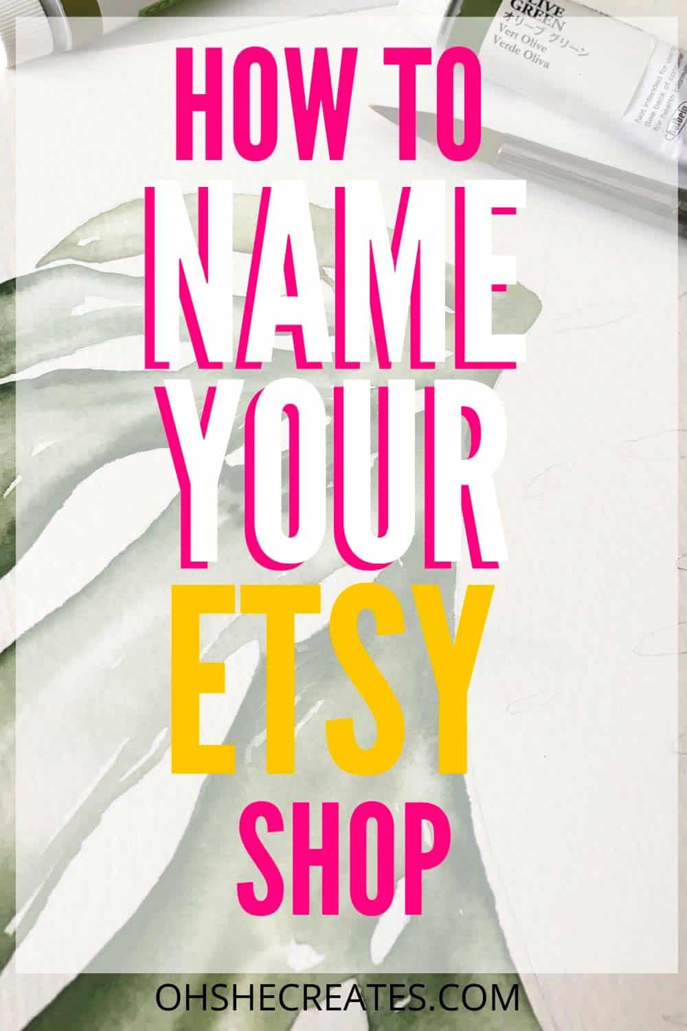 Text how to name your etsy shop with a watercolor print background