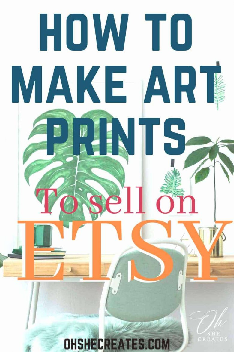 image with text how to make art prints to sell on etsy