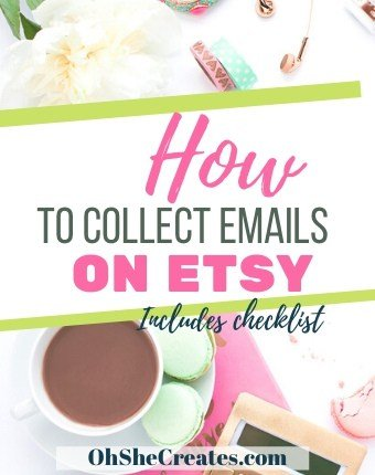 Image with text how to collect emails on etsy with a background image of a desk and coffee.
