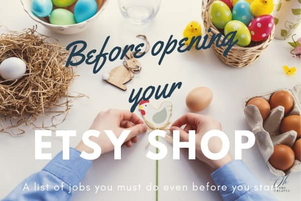 Image of hands and easter decor with the text before opening your etsy shop