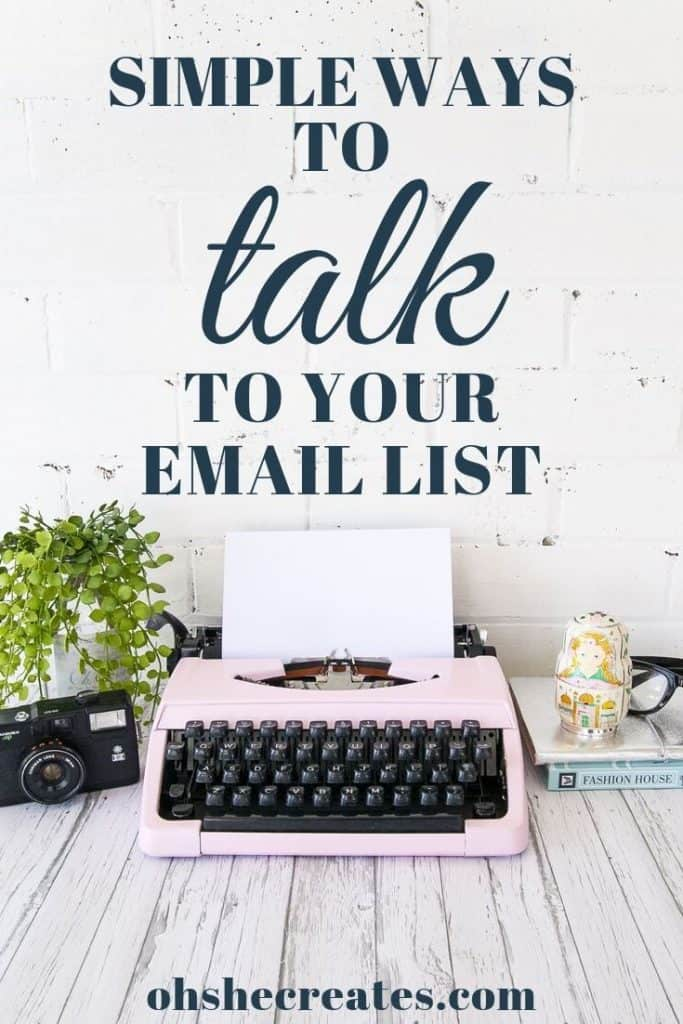 simple ways to talk to your email list