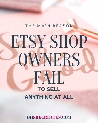 Why Etsy shop owners fail to sell anything