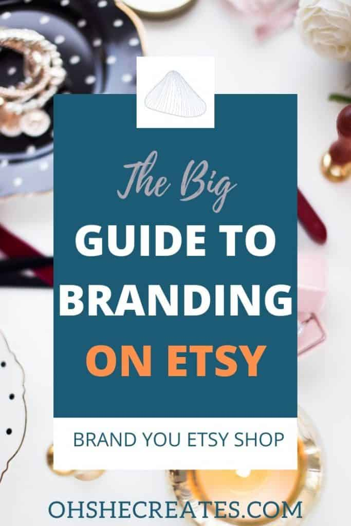 Image with text The big guide to branding on Etsy