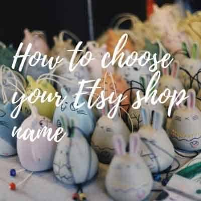 How do you choose an Etsy shop name - creative ways and ideas to brainstorm your etsy shop name