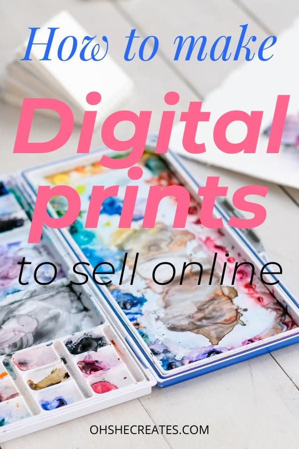 Paint pallet with the text how to make digital prints to sell online
