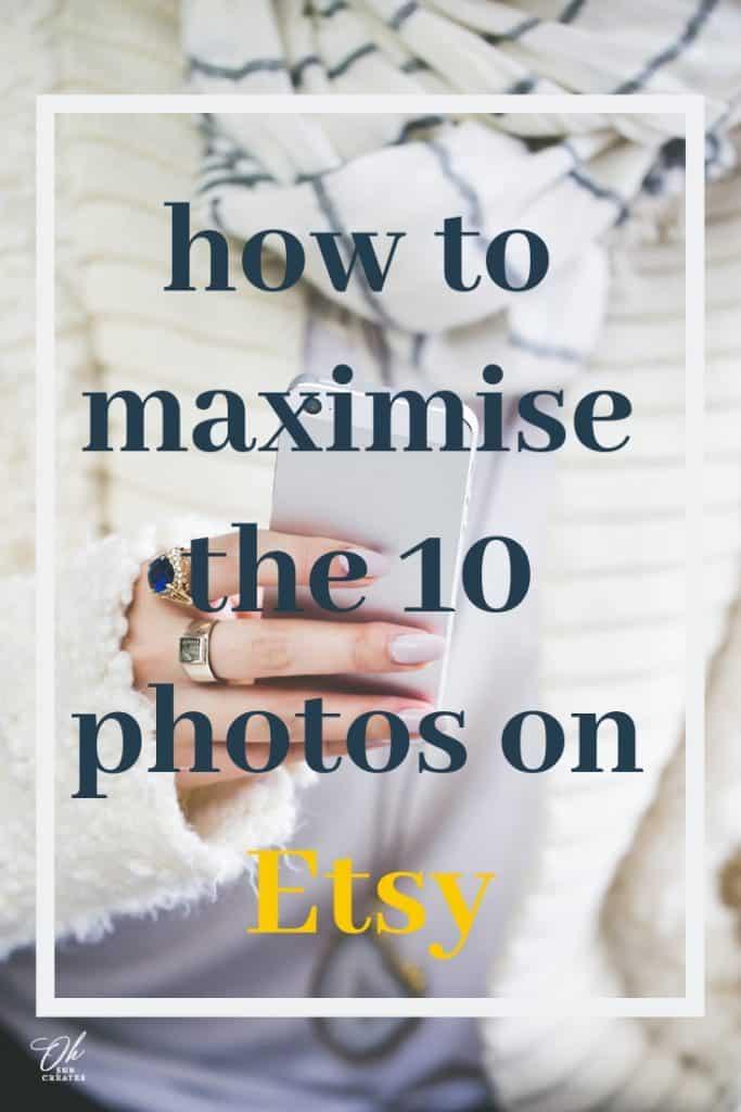 how to maximise the 10 photos on etsy