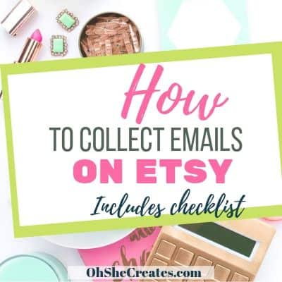 desk image with the words how to collect emails on etsy