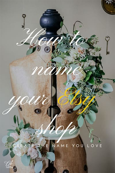 image of mannequin with real flowers and the text how to name your etsy shop