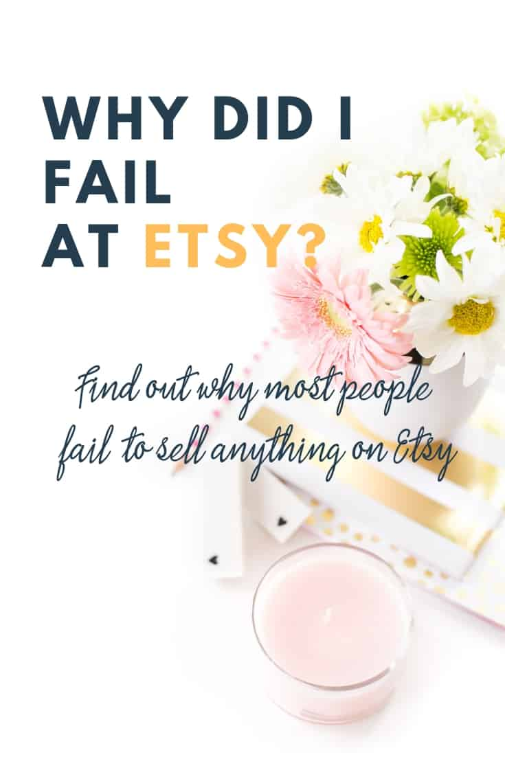 Why most people fail at selling on Etsy - Oh She Creates
